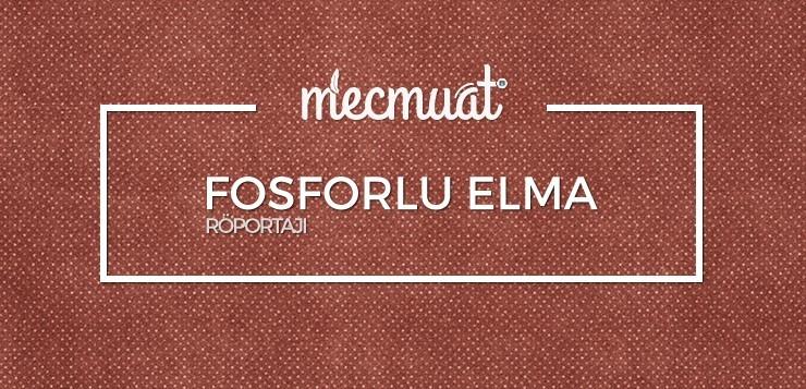 Mecmuât: Fosforlu Elma - fosforluelma - Mecmuât: Fosforlu Elma