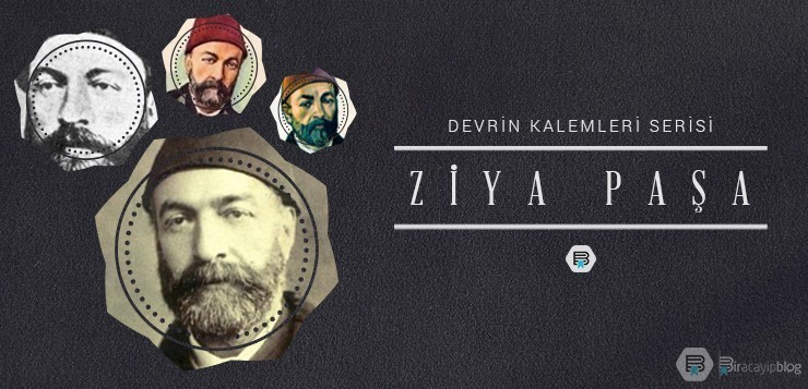 Devrin Kalemleri #1 : Ziya Paşa - 1ziyapa  a - Devrin Kalemleri #1 : Ziya Paşa