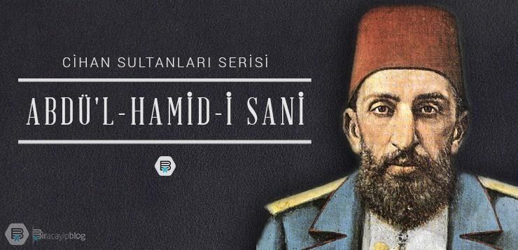 Cihan Sultanları #2 : Abdü'l-hamid-i Sani - 2abdulhamidhan - Cihan Sultanları #2 : Abdü'l-hamid-i Sani