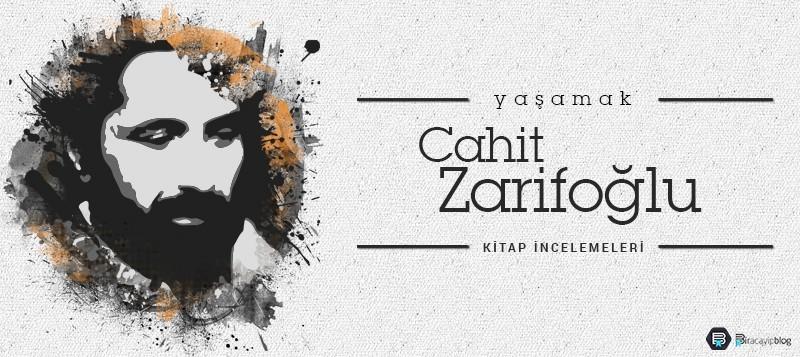 Cahit Zarifoğlu - Yaşamak - cahitzarifo  lu ya  amak - Cahit Zarifoğlu – Yaşamak