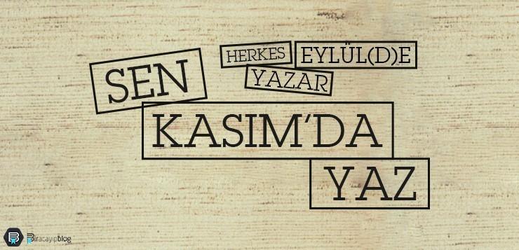 Herkes Eylül(d)e Yazar, Sen Kasımda Yaz! - herkeseyl  ldeyazarsenkas  mdayaz - Herkes Eylül(d)e Yazar, Sen Kasımda Yaz!