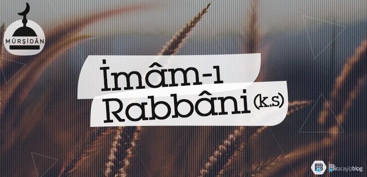 Müceddid-i Elf-i Sâni: İmâm-ı Rabbâni (k.s.) -   mam    Rabbani - Müceddid-i Elf-i Sâni: İmâm-ı Rabbâni (k.s.)