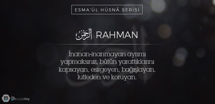 Esma'ül Hüsnâ Serisi #2: Rahman - 2Rahman - Esma'ül Hüsnâ Serisi #2: Rahman