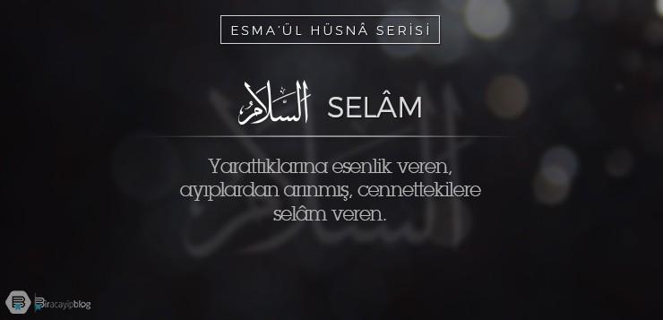 Esma'ül Hüsnâ Serisi #6: Selâm - 6Selam - Esma'ül Hüsnâ Serisi #6: Selâm