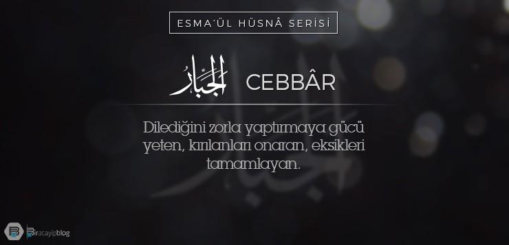 Esma'ül Hüsnâ Serisi #10: Cebbâr - 10Cebb  r 1 - Esma'ül Hüsnâ Serisi #10: Cebbâr