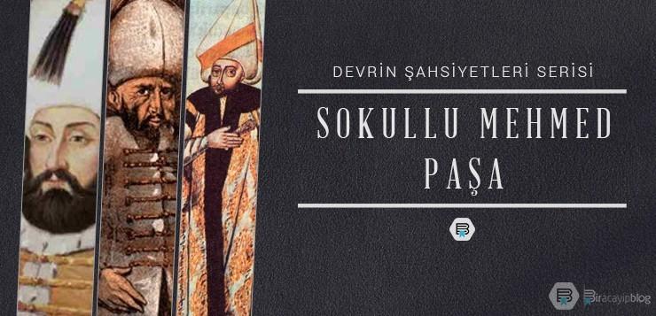 Devrin Şahsiyetleri #3: Sokullu Mehmed Paşa - 3sokullumehmedpa  a - Devrin Şahsiyetleri #3: Sokullu Mehmed Paşa