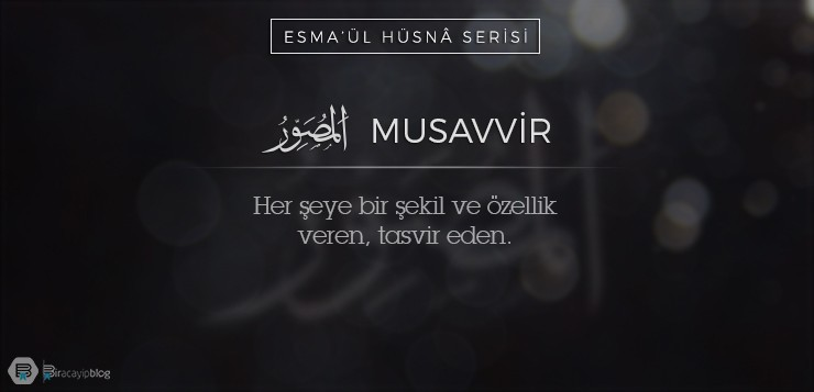 Esma'ül Hüsnâ Serisi #14: Musavvir - 14Musavvir - Esma'ül Hüsnâ Serisi #14: Musavvir