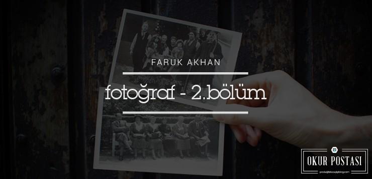 Okur Postası: Fotoğraf - 2. Bölüm - Faruk Akhan Foto  raf 2 - Okur Postası: Fotoğraf – 2. Bölüm