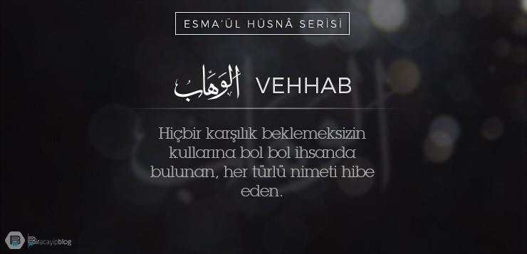 Esma'ül Hüsnâ Serisi #17: Vehhab - 17Vehhab - Esma'ül Hüsnâ Serisi #17: Vehhab