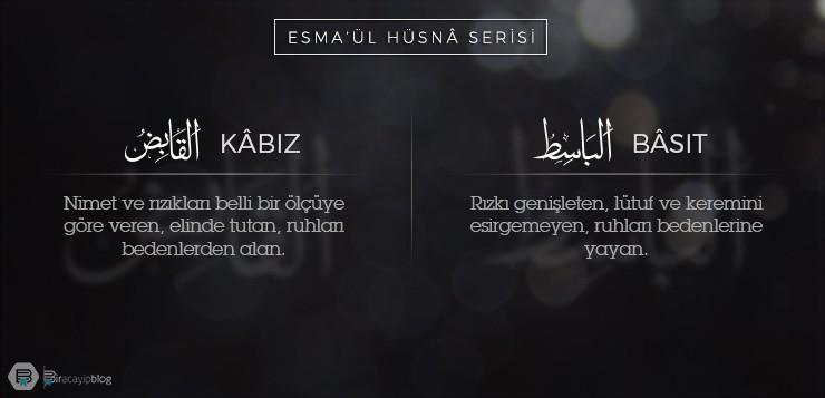 Esma'ül Hüsnâ Serisi #21-22: Kâbız - Bâsıt - 21K  b  z B  s  t - Esma'ül Hüsnâ Serisi #21-22: Kâbız – Bâsıt