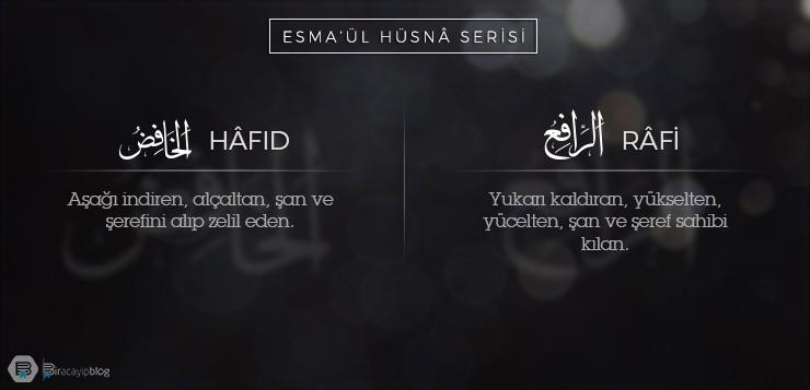 Esma'ül Hüsnâ Serisi #23-24: Râfi - Hâfid - 22H  f  d R  fi - Esma'ül Hüsnâ Serisi #23-24: Râfi – Hâfid