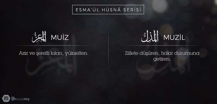 Esma'ül Hüsnâ Serisi #25-26: Mu'izz - Muzil - 23Muiz Muzil - Esma'ül Hüsnâ Serisi #25-26: Mu'izz – Muzil