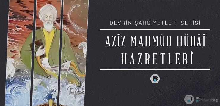 Devrin Şahsiyetleri #4: Aziz Mahmûd Hüdâi Hazretleri - 5azizmahmudh  dai - Devrin Şahsiyetleri #4: Aziz Mahmûd Hüdâi Hazretleri