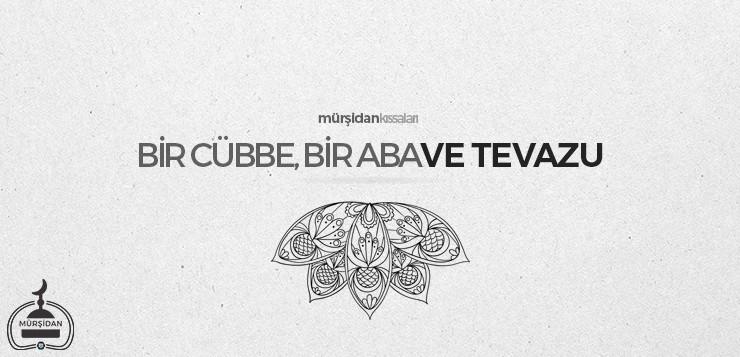 Bir Cübbe, Bir Aba ve Tevazu - birc  bbebirabavetevazu - Bir Cübbe, Bir Aba ve Tevazu