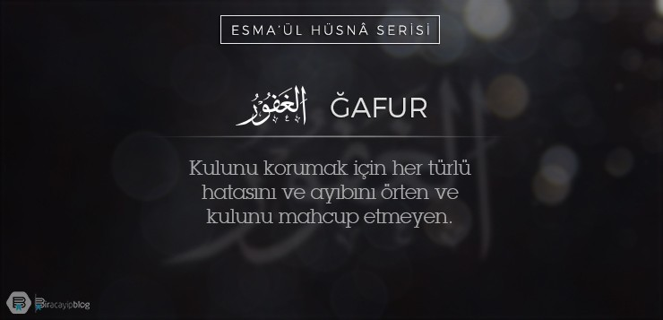 Esma'ül Hüsnâ Serisi #35: Ğafur - 35G  afur - Esma'ül Hüsnâ Serisi #35: Ğafur