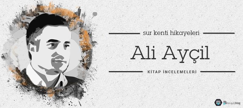 Ali Ayçil - Sur Kenti Hikayeleri - aliay  il surkentihikayeleri - Ali Ayçil – Sur Kenti Hikayeleri