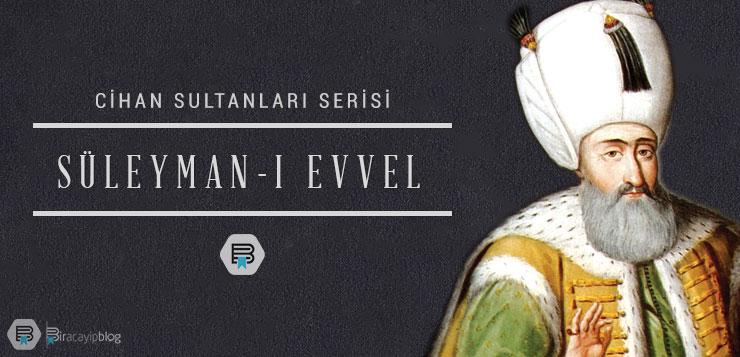 cihan sultanları #5: süleyman-ı evvel - 5suleymanievvel - Cihan Sultanları #5: Süleyman-ı Evvel