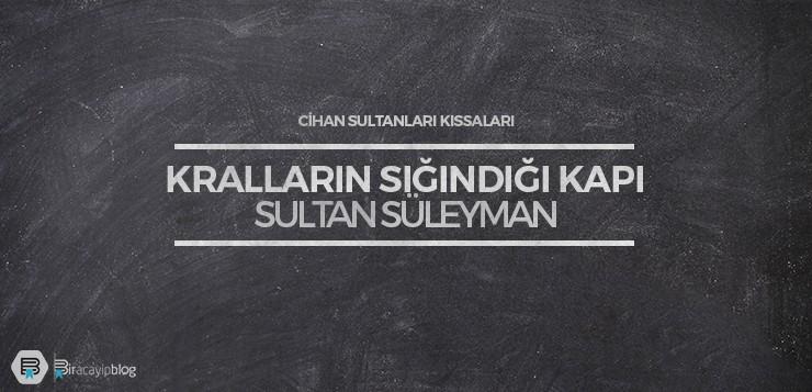 kralların sığındığı kapı sultan süleyman - krallarinsigindigikapisultansuleyman - Kralların Sığındığı Kapı Sultan Süleyman