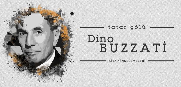 - dinobuzzati - Dino Buzzati – Tatar Çölü